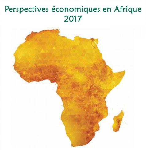 Perspectives économiques en Afrique 2017 : Entrepreneuriat et industrialisation